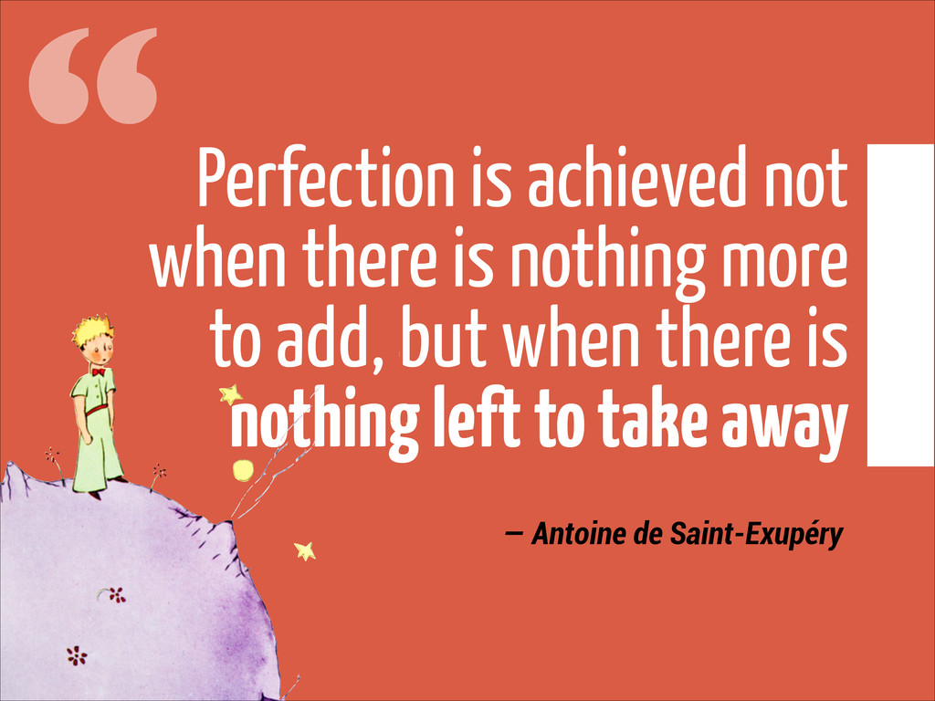 """Perfection is achieved not when there is nothi..."