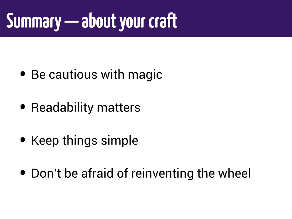 Summary — about your craft ! • Be cautious with...