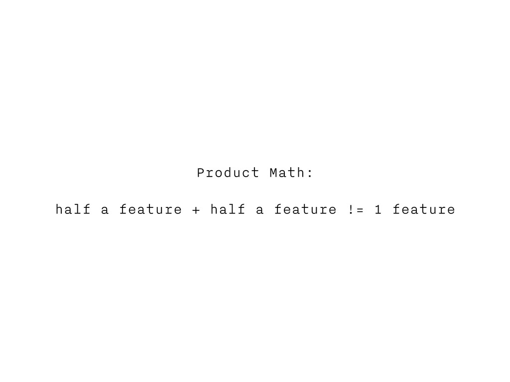 Product Math: half a feature + half a feature !...