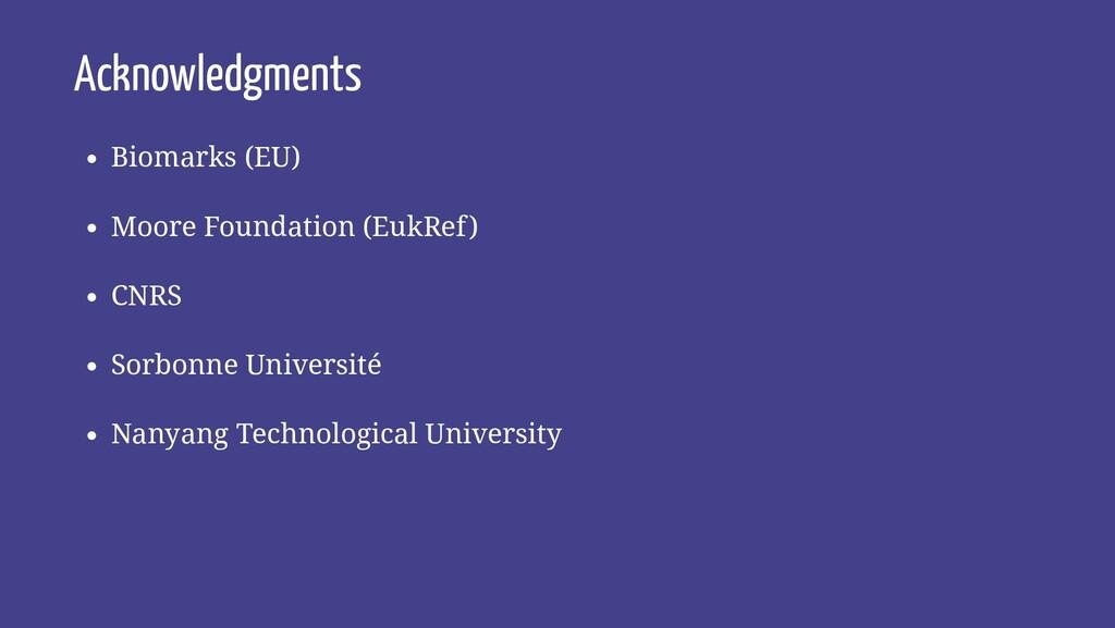 Acknowledgments Biomarks (EU) Moore Foundation ...
