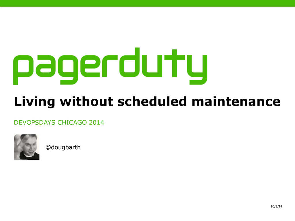 10/8/14 Living without scheduled maintenance DE...