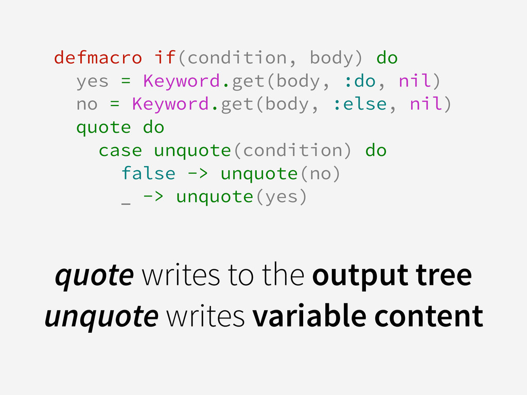defmacro if(condition, body) do yes = Keyword.g...