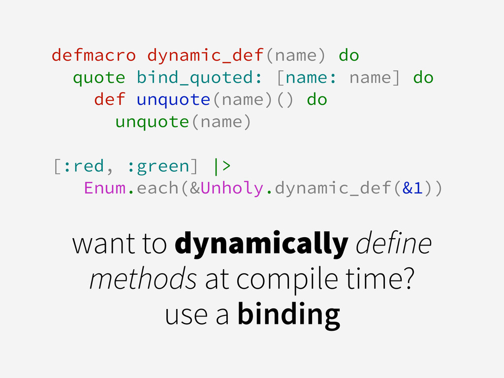 defmacro dynamic_def(name) do quote bind_quoted...