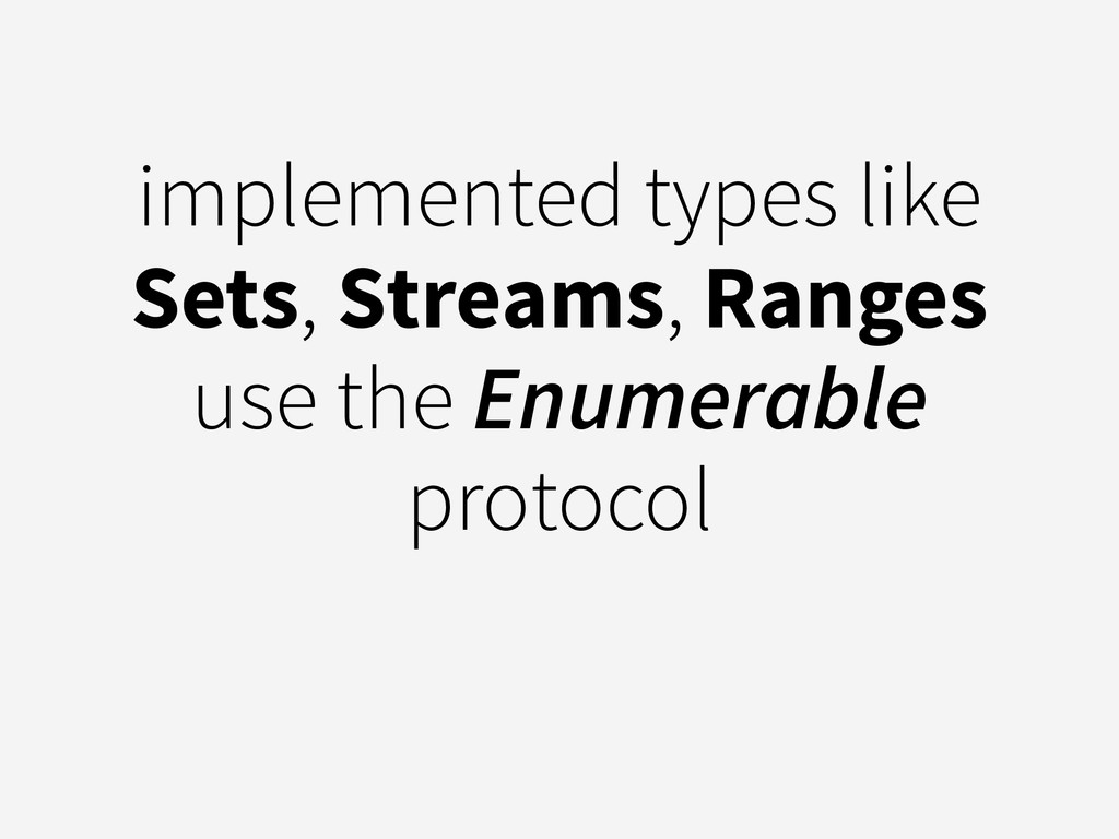 implemented types like Sets, Streams, Ranges us...