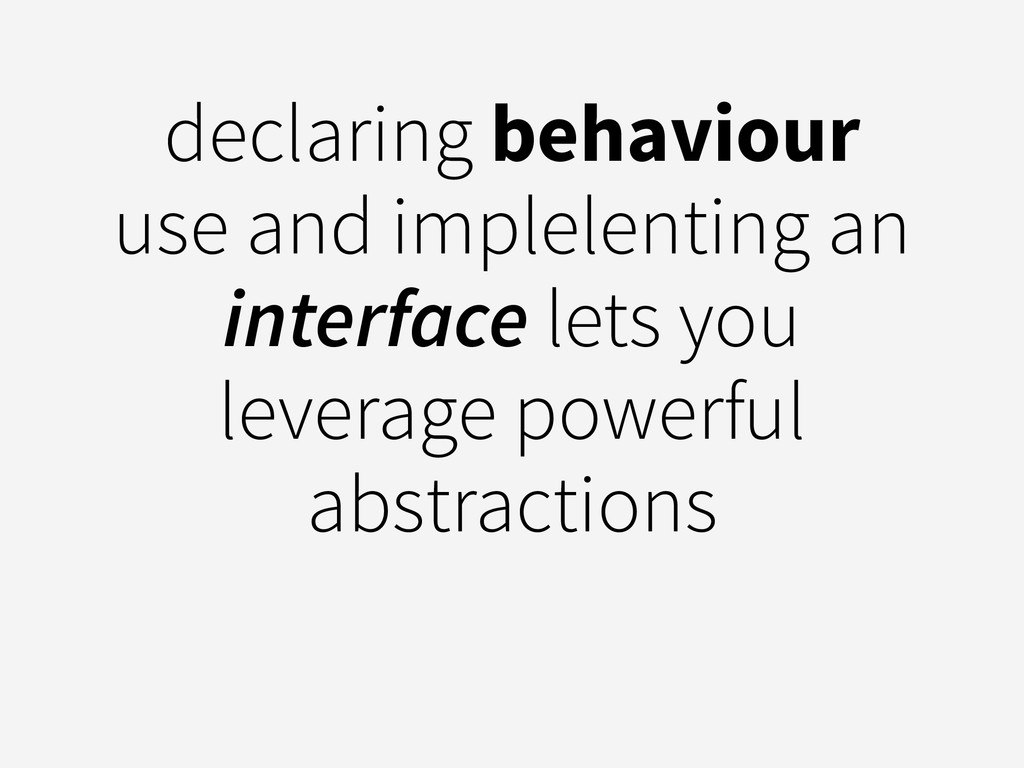 declaring behaviour use and implelenting an int...