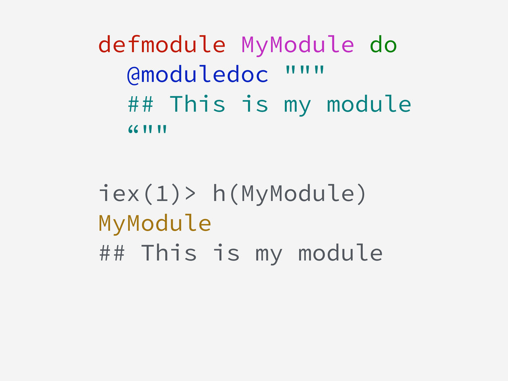 """defmodule MyModule do @moduledoc """""""""""" ## This is..."""
