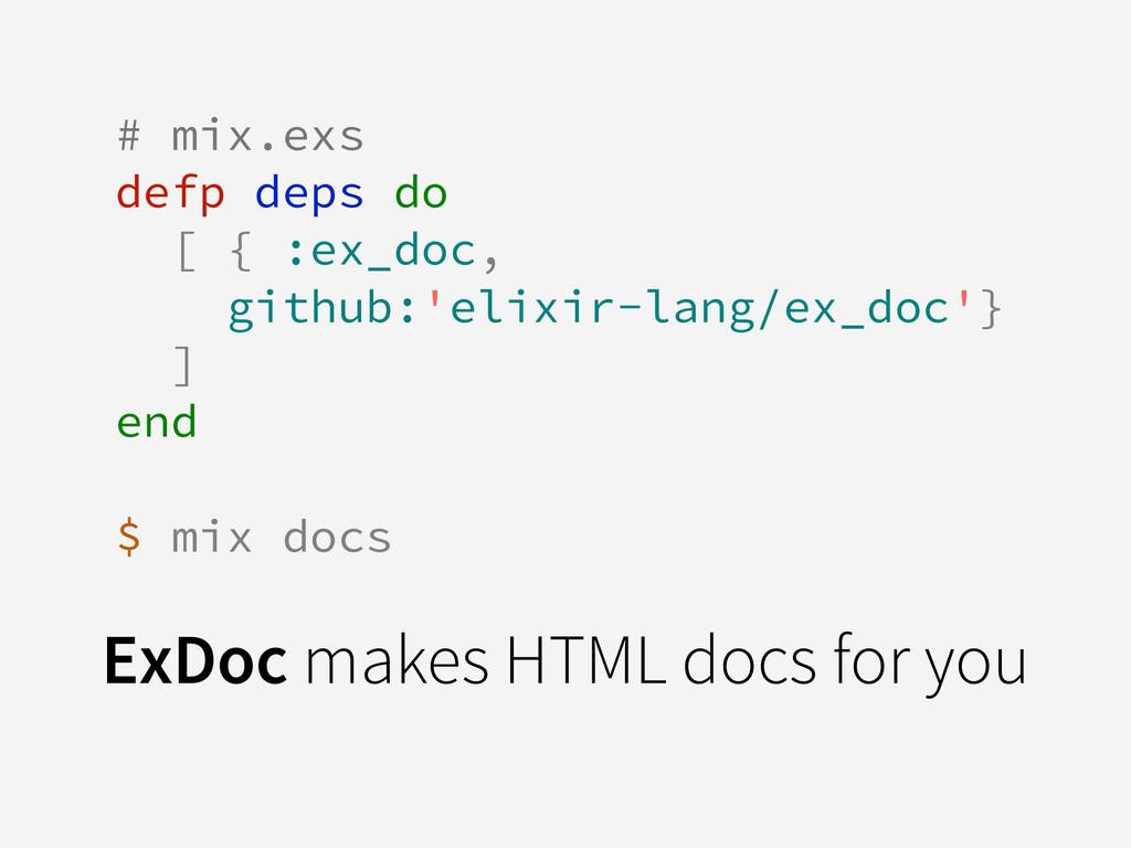# mix.exs defp deps do [ { :ex_doc, github:'eli...