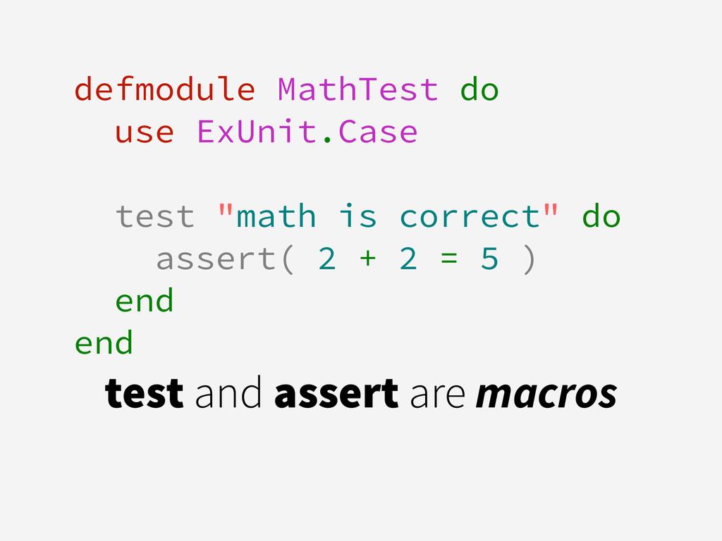 """defmodule MathTest do use ExUnit.Case ! test """"m..."""