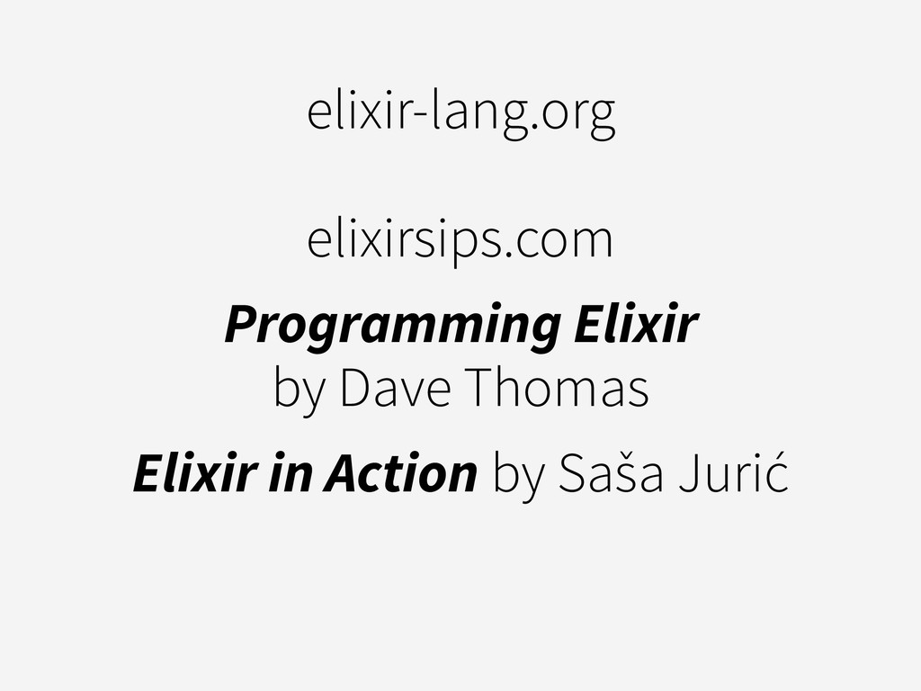 elixir-lang.org elixirsips.com Programming Elix...