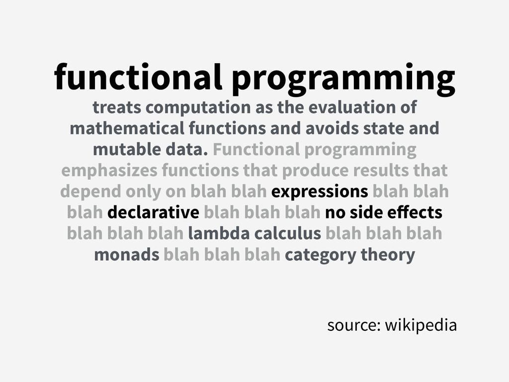 functional programming  treats computation as ...