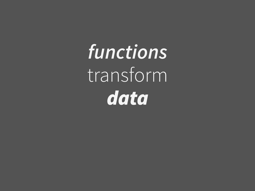 functions transform data