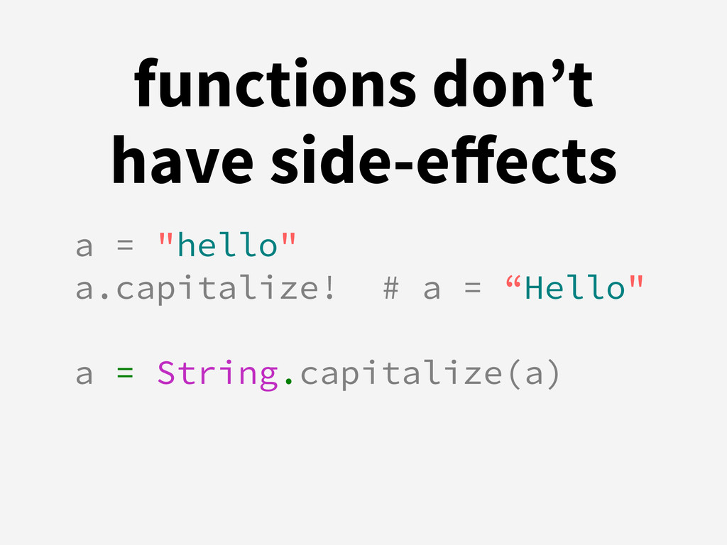 """functions don't have side-effects a = """"hello"""" a...."""