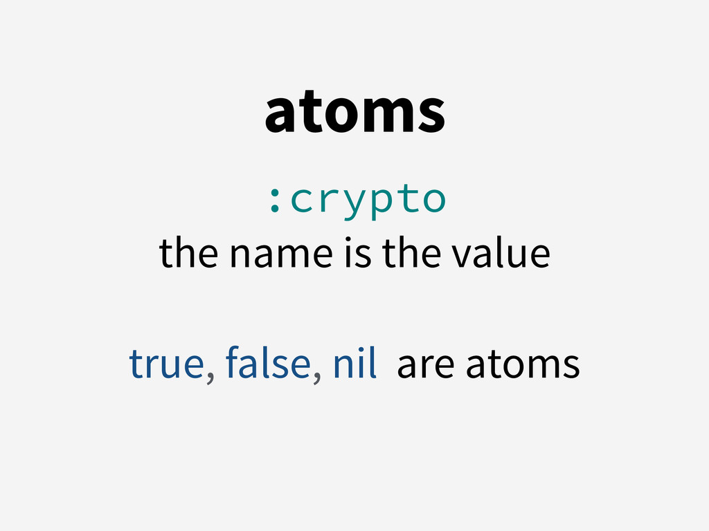 atoms :crypto the name is the value ! true, fal...