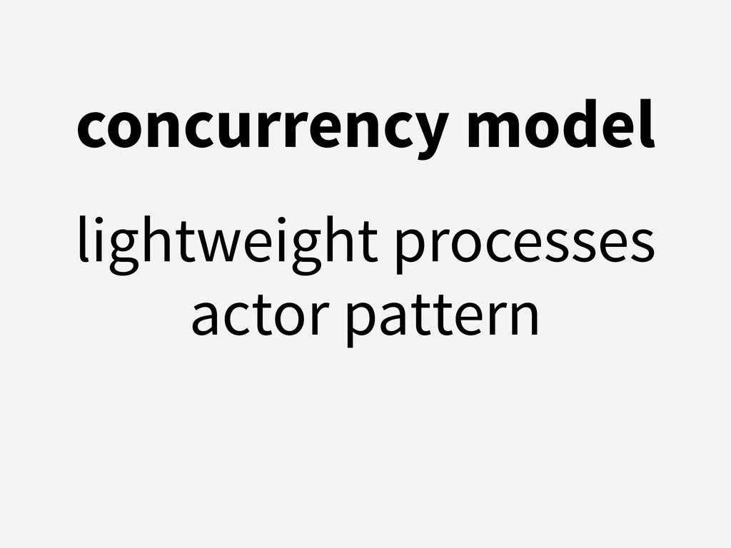 concurrency model lightweight processes actor p...