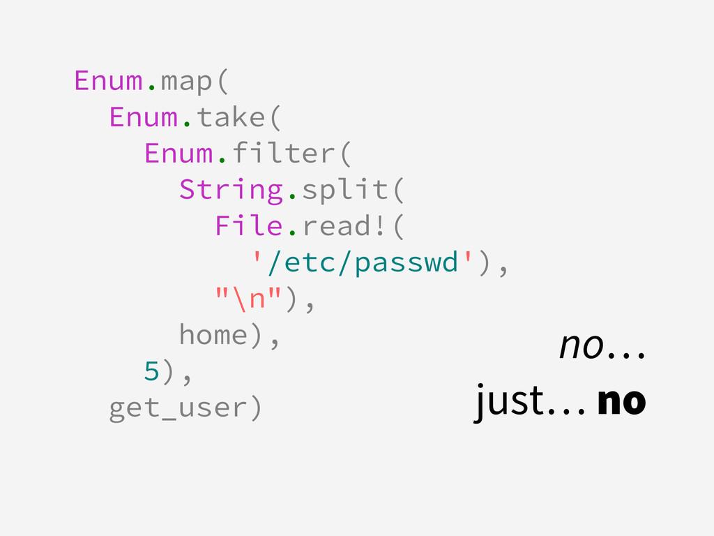 Enum.map( Enum.take( Enum.filter( String.split(...