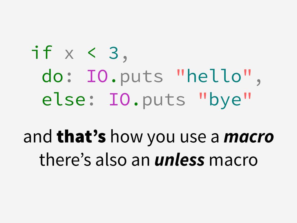 """! if x < 3, do: IO.puts """"hello"""", else: IO.puts ..."""