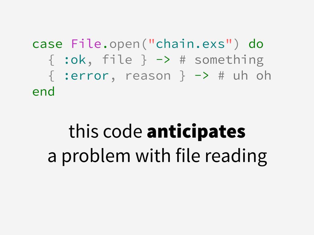"! case File.open(""chain.exs"") do { :ok, file } ..."