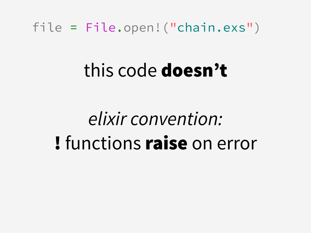 """file = File.open!(""""chain.exs"""") this code doesn'..."""