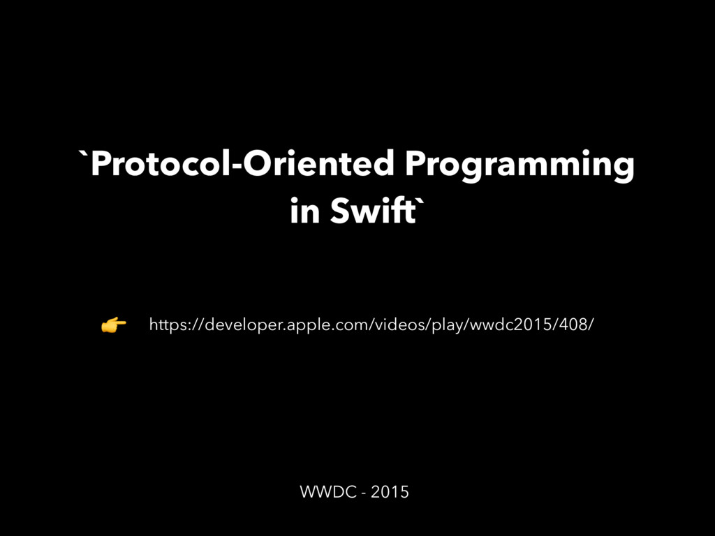 `Protocol-Oriented Programming in Swift` https:...