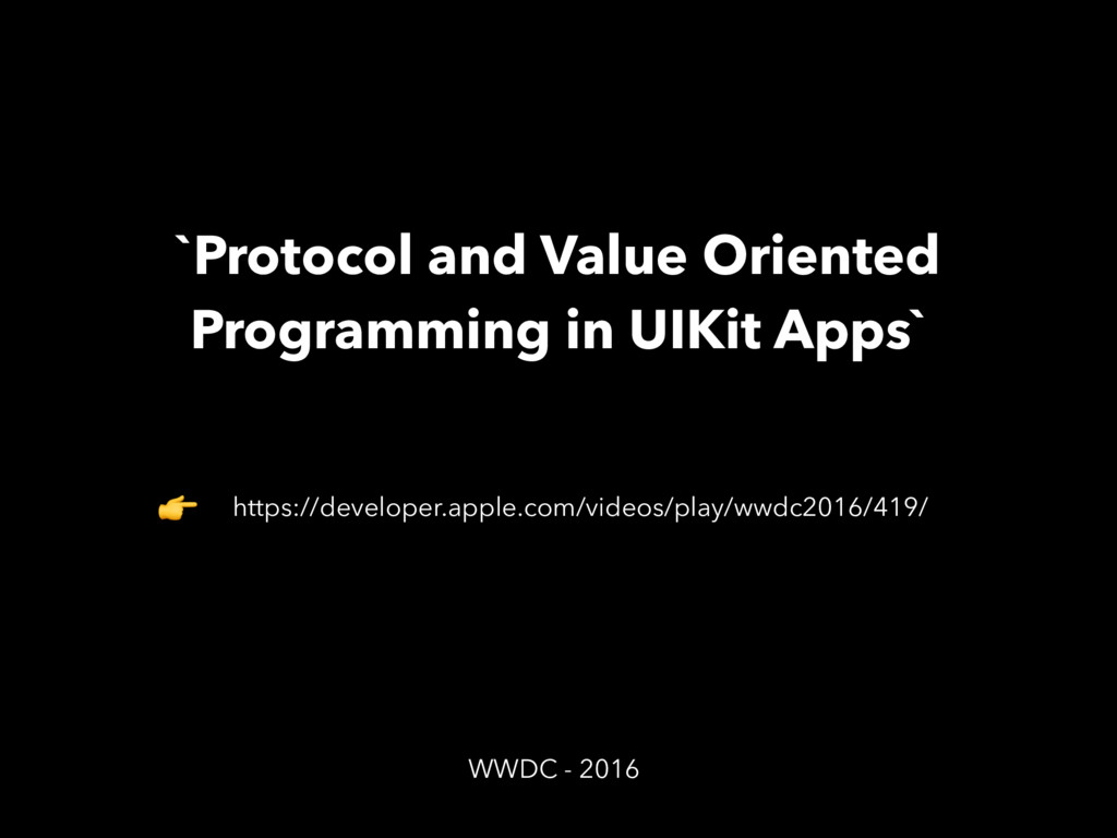 `Protocol and Value Oriented Programming in UIK...