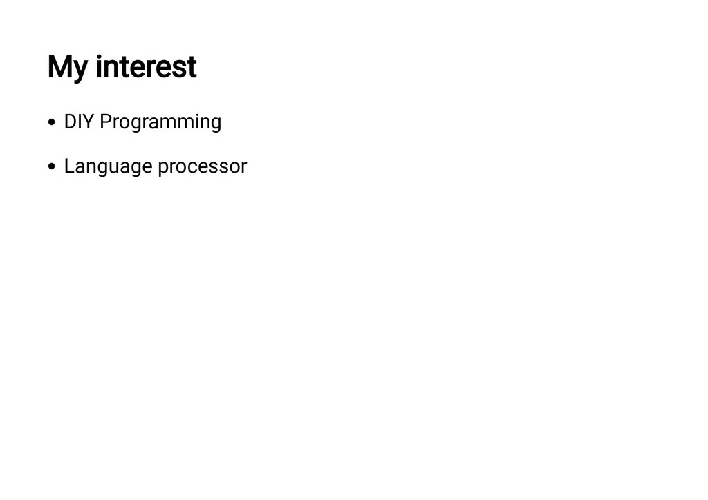 My interest DIY Programming Language processor