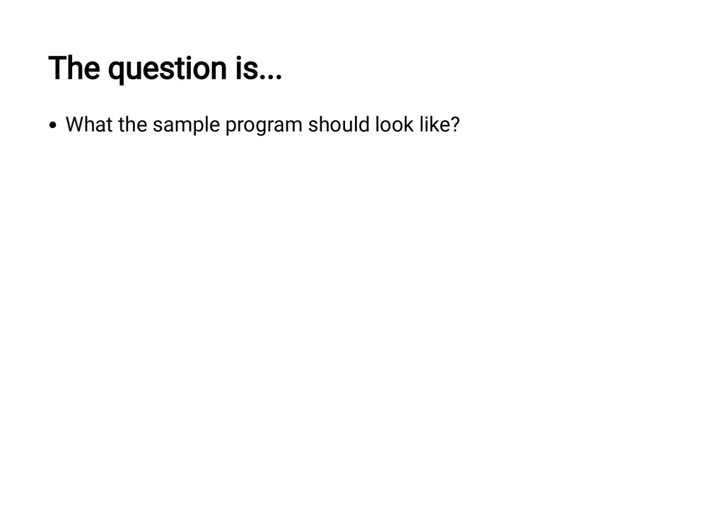 The question is... What the sample program shou...