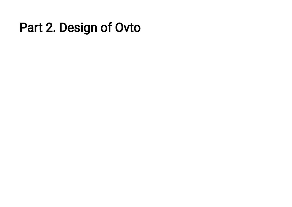 Part 2. Design of Ovto