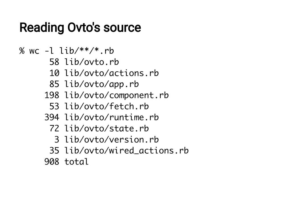 Reading Ovto's source % wc -l lib/**/*.rb 58 li...