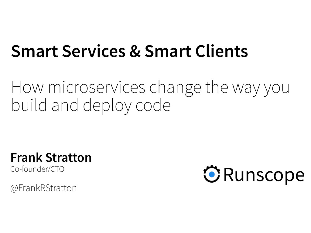 Smart Services & Smart Clients How microservice...