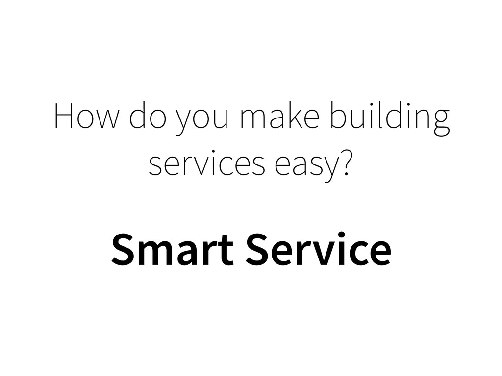 How do you make building services easy? Smart S...