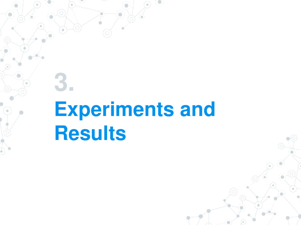 3. Experiments and Results