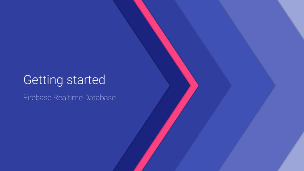 Getting started Firebase Realtime Database