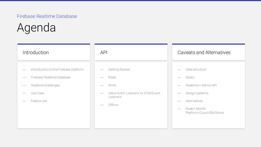 Firebase Realtime Database Agenda Introduction ...