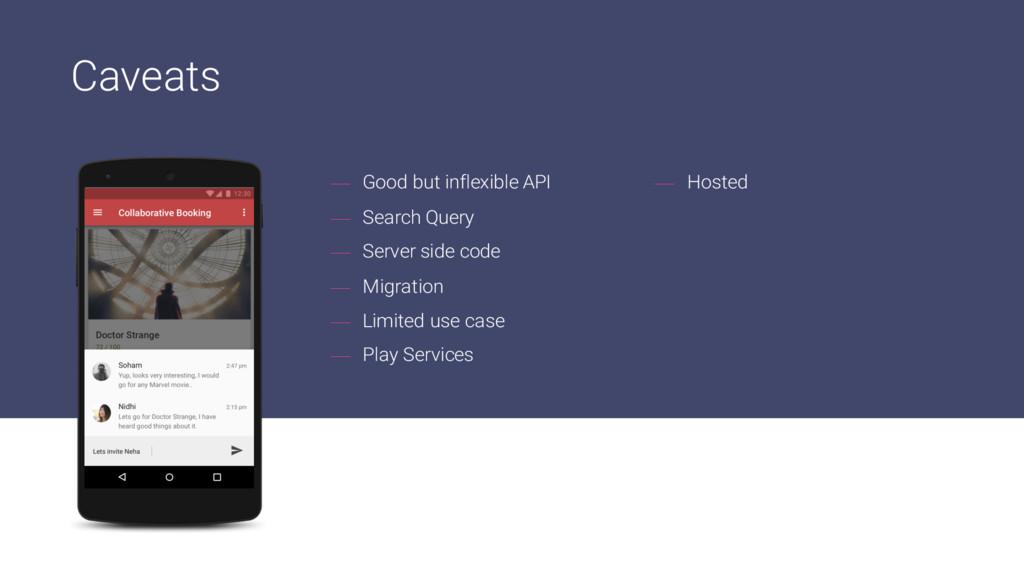 Caveats — Good but inflexible API — Search Quer...