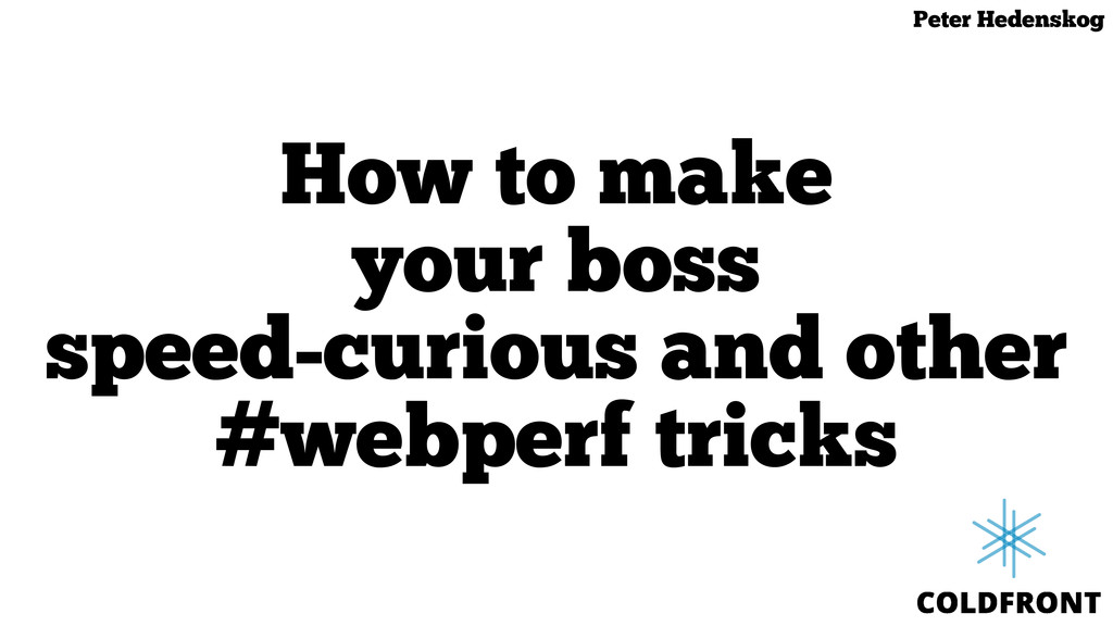 How to make your boss speed-curious and other #...
