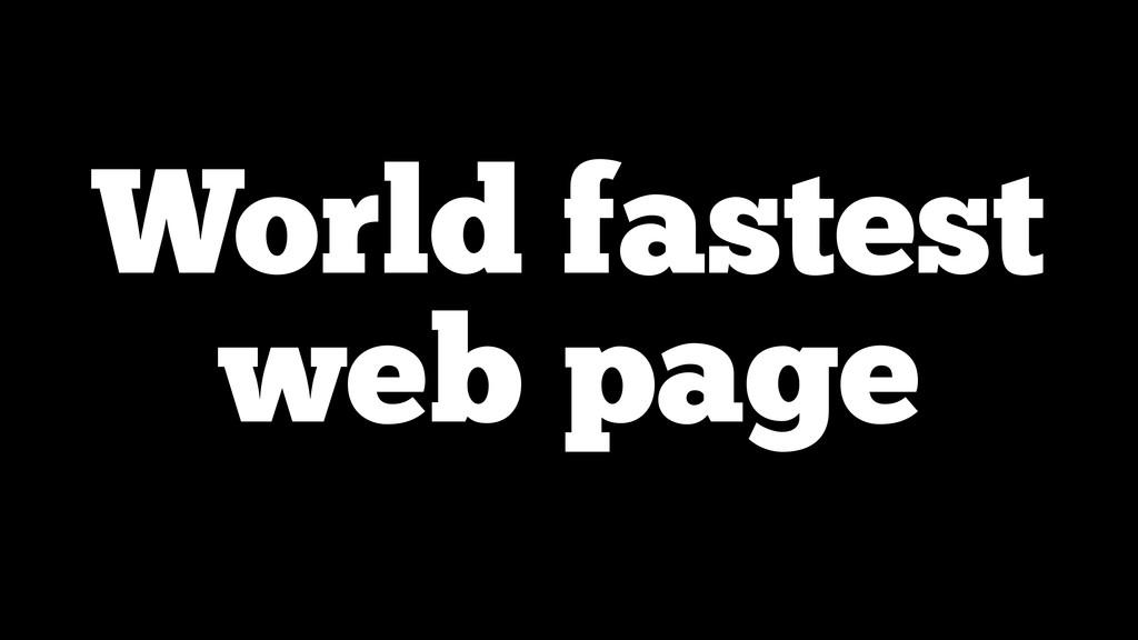 World fastest web page