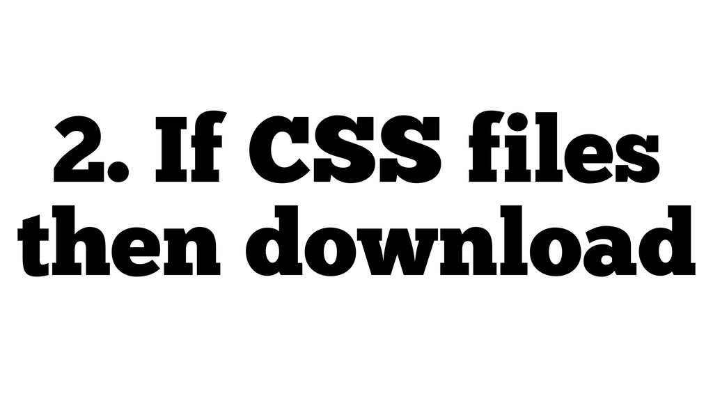 2. If CSS files then download