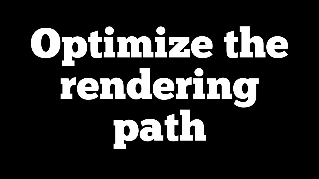 Optimize the rendering path