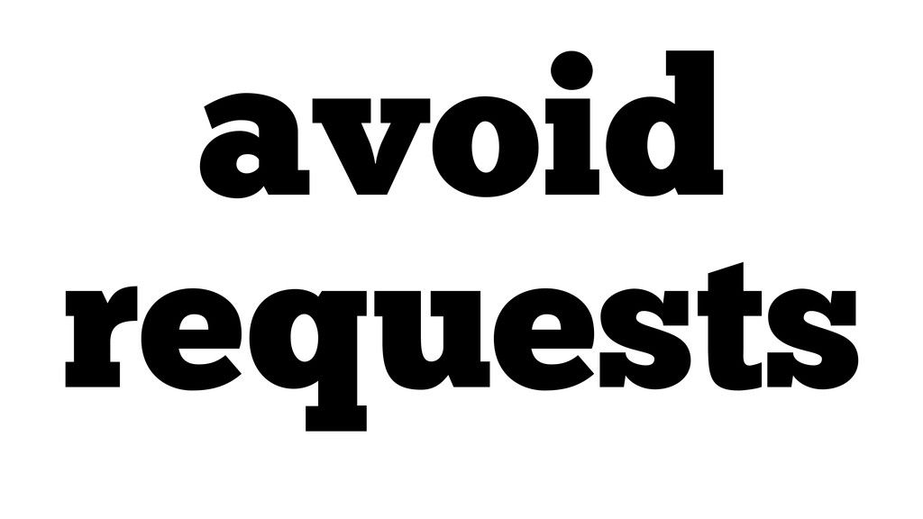 avoid requests