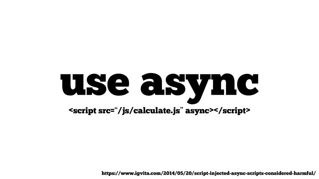 "use async <script src=""/js/calculate.js"" async>..."
