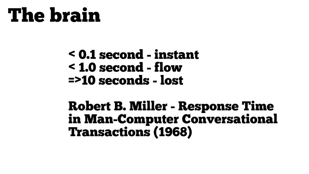 < 0.1 second - instant < 1.0 second - flow =>10...