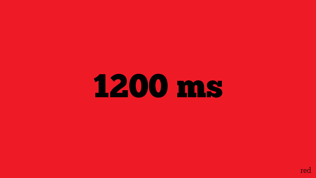 red 1200 ms