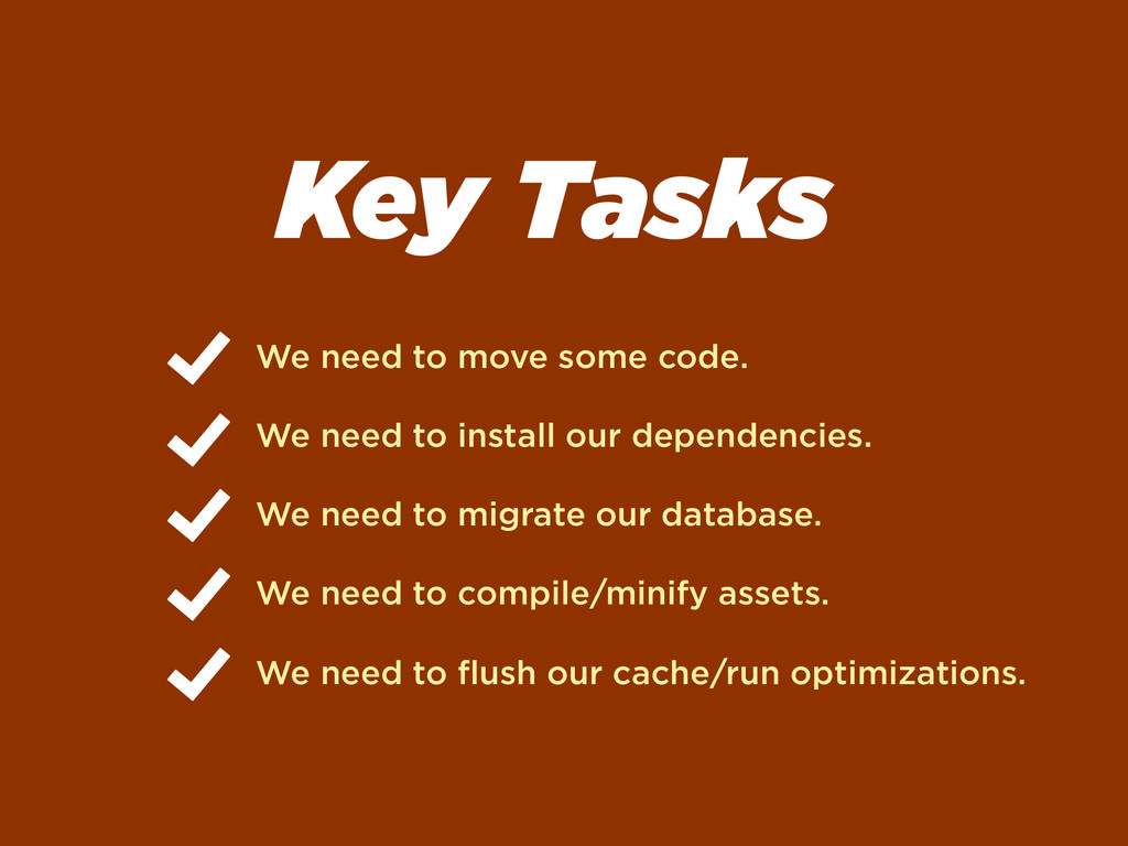 Key Tasks We need to move some code. We need to...