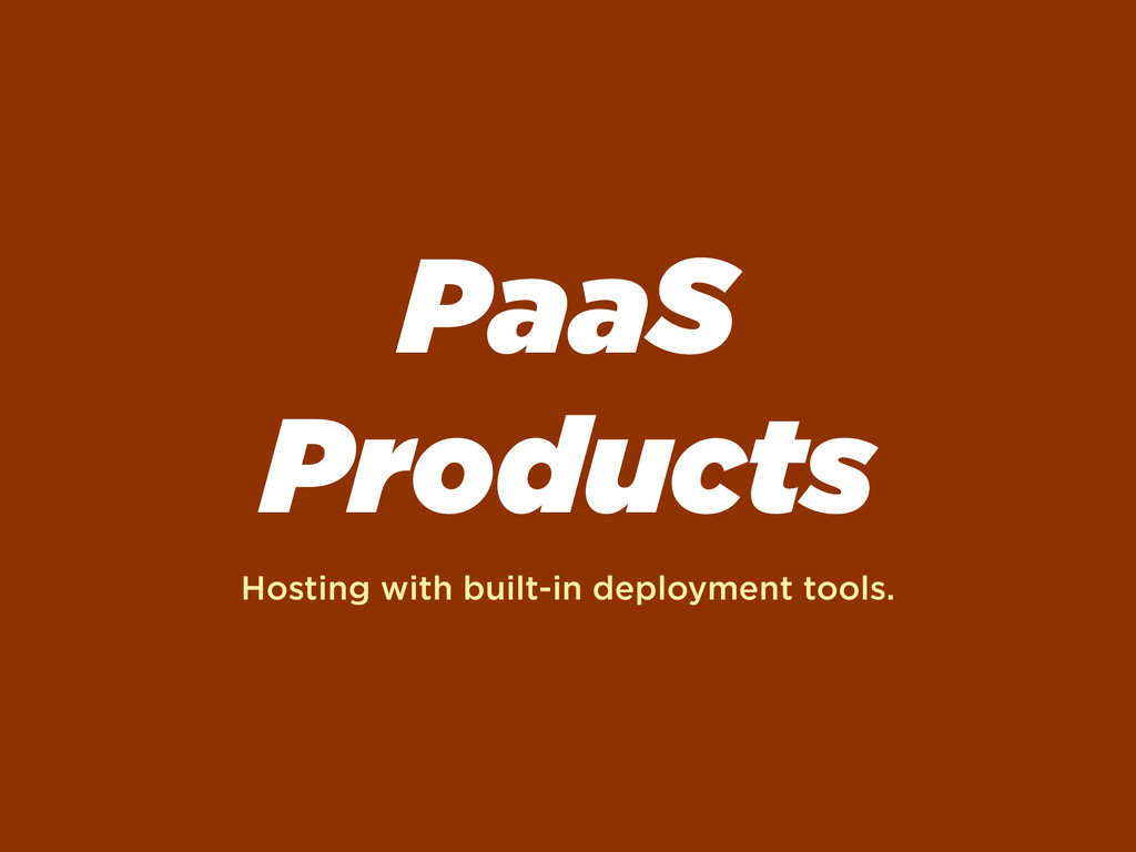 PaaS Products Hosting with built-in deployment ...