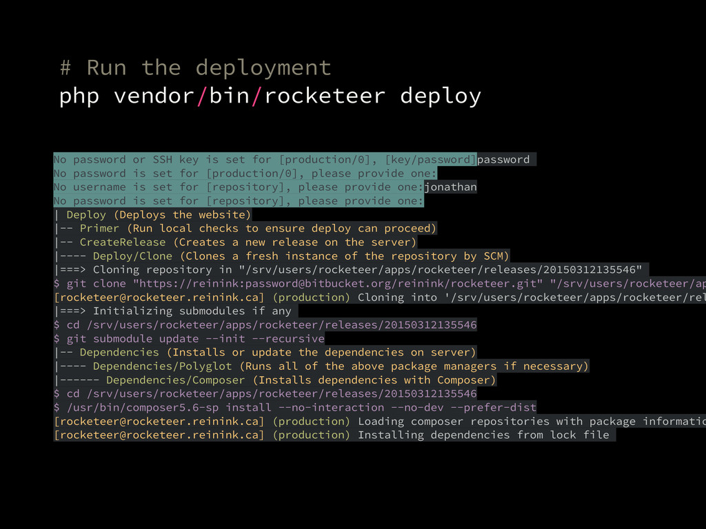 # Run the deployment php vendor/bin/rocketeer d...