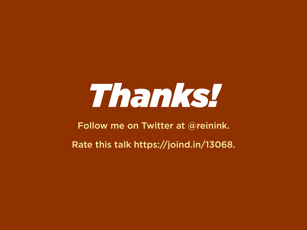 Thanks! Follow me on Twitter at @reinink. Rate ...