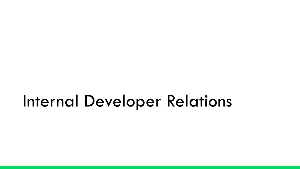 Internal Developer Relations