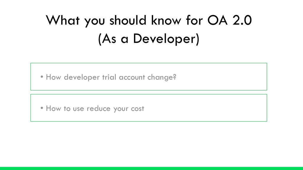 • How developer trial account change? • How to ...