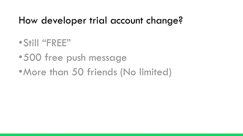 "How developer trial account change? •Still ""FRE..."