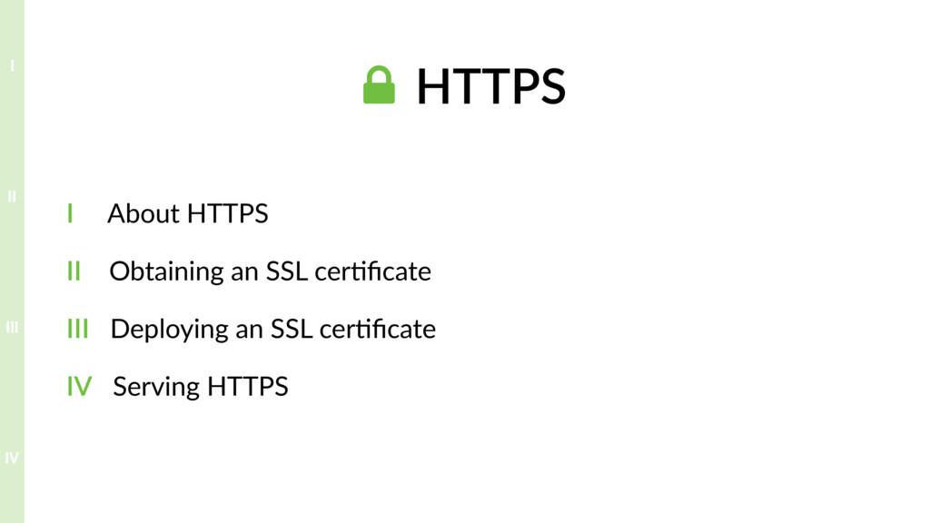 ! HTTPS I About HTTPS II Obtaining an SSL cer?fi...